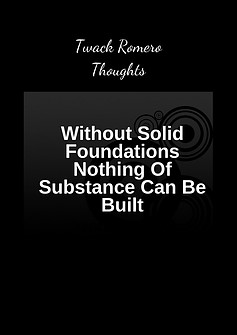 The words 'without solid foundations nothing of substance can be built' in white on a black background