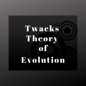 Twacks theory of evolution in words